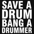 Save a Drum - Bang a Drummer by mashedelephants