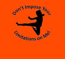 Karate female Don't Impose Your Limitations on Me! Unisex T-Shirt