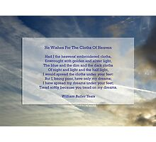 """He wishes for the cloths of heaven"" by William Butler Yeats Photographic Print"