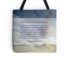 """He wishes for the cloths of heaven"" by William Butler Yeats Tote Bag"