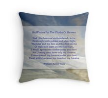 """He wishes for the cloths of heaven"" by William Butler Yeats Throw Pillow"