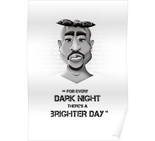 For every dark night there's a brighter day Poster