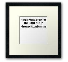Franklin Delano Roosevelt Quote Framed Print