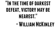 William McKinley Quote by GiftIdea