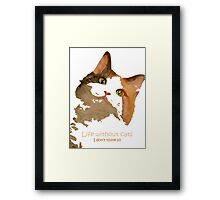 Life Without Cats ...I Don't Think So! Framed Print