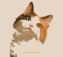 Life Without Cats ...I Don't Think So! Womens Fitted T-Shirt