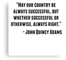 John Quincy Adams Quote Canvas Print