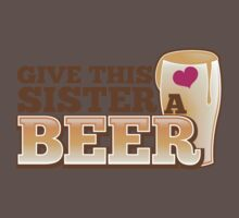 GIVE THIS SISTER a BEER! with pint glass beers! Baby Tee