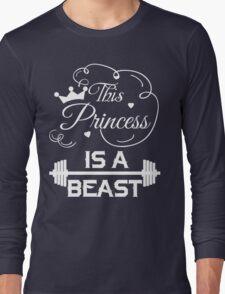This Princess Is A Beast Tank Shirt Long Sleeve T-Shirt