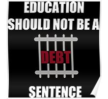Education Should Not be a Debt Sentence Poster
