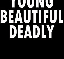 YOUNG BEAUTIFUL DEADLY 2 by rara25