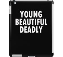 YOUNG BEAUTIFUL DEADLY 2 iPad Case/Skin