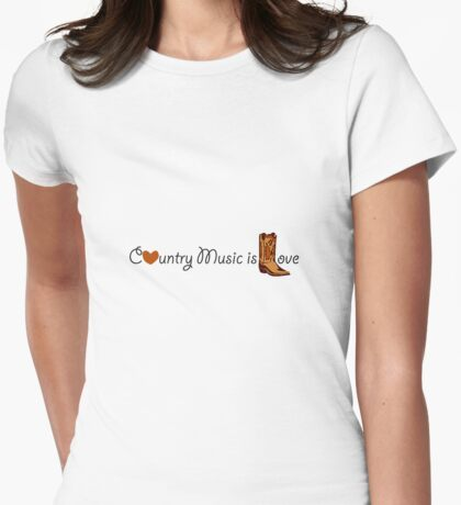 Country Music is Love Womens Fitted T-Shirt