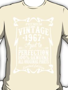 Premium Vintage 1967 Aged To Perfection 100% Genuine All Original Parts Limited Edition T-Shirt
