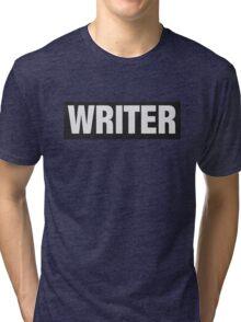 Writers aren't bulletproof Tri-blend T-Shirt