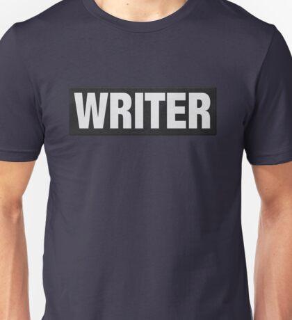 Writers aren't bulletproof Unisex T-Shirt