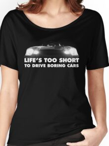 Life's too short Women's Relaxed Fit T-Shirt