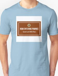 Parks and Recreation- Now Entering Pawnee T-Shirt