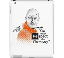 """You Must Respect The Chemistry!"" iPad Case/Skin"