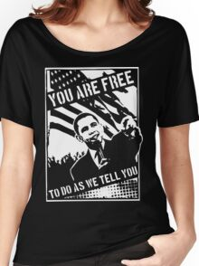 You Are Free, To Do As We Tell You Women's Relaxed Fit T-Shirt