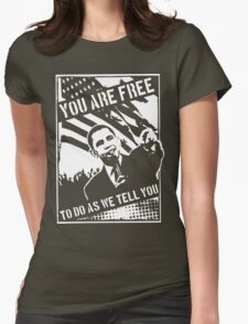You Are Free, To Do As We Tell You Womens Fitted T-Shirt