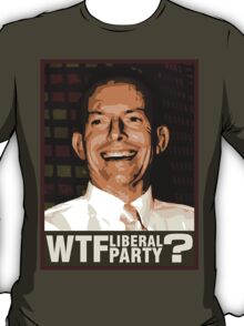 WTF Liberal Party? T-Shirt