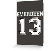 Everdeen - T 1 Greeting Card