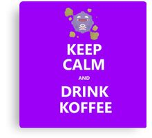 Keep Calm and Drink Koffee Canvas Print