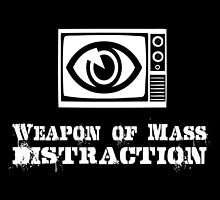 Weapon of Mass Distraction by fearandclothing