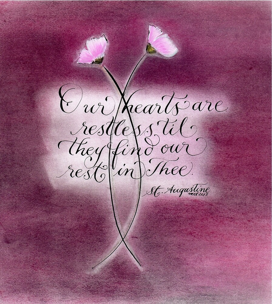 St. Augustine quote Our Hearts Are Restless calligraphy art  by Melissa Goza