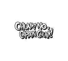 Chunk! No Captain Chunk! by singput