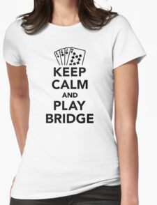 Keep calm and play bridge Womens Fitted T-Shirt