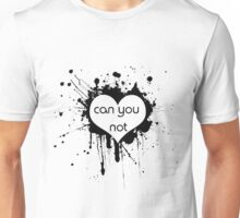 Can You - T 2 Unisex T-Shirt