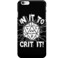 In It To Crit It! iPhone Case/Skin
