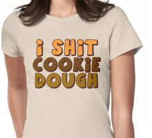 i shit cookie dough Womens Fitted T-Shirt