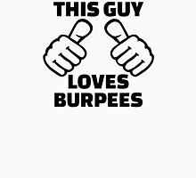 This guy loves burpees Unisex T-Shirt