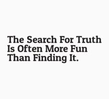 The Search for Truth by highbankspro