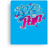 LOVE IS PAIN Canvas Print