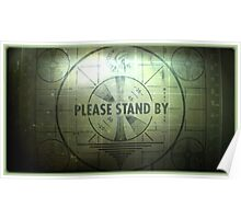 Fallout - Please Stand By Poster