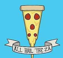 All Hail The Za by kingthoyle