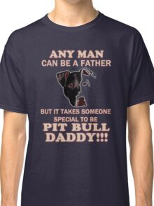 pit bull daddy Classic T-Shirt