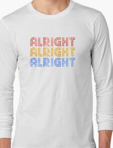 ALRIGHT ALRIGHT ALRIGHT Long Sleeve T-Shirt