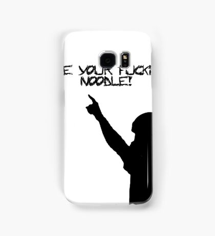 Use your fookin nooodle Samsung Galaxy Case/Skin