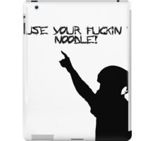 Use your fookin nooodle iPad Case/Skin