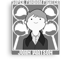 Super Fandom Fighter - Watson Canvas Print