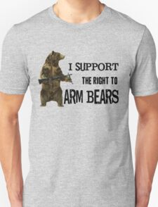I Support the Right to Arm Bears, Grizzly Bears Unisex T-Shirt
