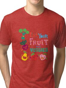 Eat Your Fruit & Veggies  Tri-blend T-Shirt