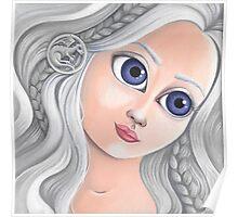 Daenerys Targaryen with Big Eyes Poster