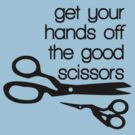 Hands off the good scissors by beckarahn