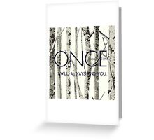 """Once Upon a Time (OUAT) - """"I Will Always Find You."""" Greeting Card"""